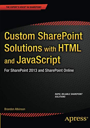 Custom SharePoint Solutions With HTML And JavaScript  For SharePoint On Premises And SharePoint Online