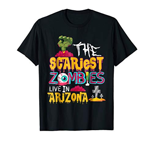 The Scariest Zombies Live In Arizona Halloween T-shirt ()