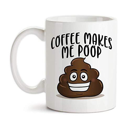 Coffee Makes Me Poop Ceramic Coffee Mug