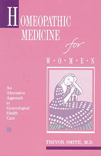 Homeopathic Medicine for Women: An Alternative Approach to Gynecological Health Care