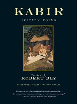 Kabir: Ecstatic Poems by [Bly, Robert]