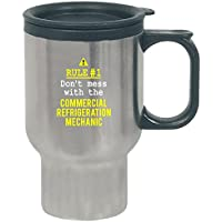 Dont Mess With The Commercial Refrigeration Mechanic - Travel Mug