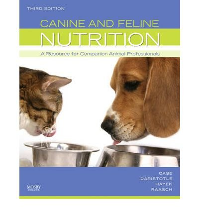 [(Canine and Feline Nutrition: A Resource for Companion Animal Professionals)] [Author: Linda P. Case] published on (June, 2010) ebook