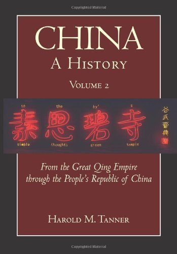 China: A History: From the Great Qing Empire through the People's Republic of China, (1644 - 2009) by Harold M. Tanner published by Hackett Publishing Co. (2010) Paperback (China Of Republic Peoples)