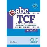 ABC TCF - Conforme épreuve 2014 (ABC DELF) (French Edition)