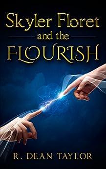 Skyler Floret and the Flourish by [Taylor, R. Dean]