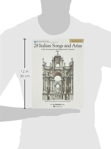 28 Italian Songs & Arias of the 17th & 18th Centuries - Medium High - Book/Online Audio: Based on the original editions by Alessandro Parisotti