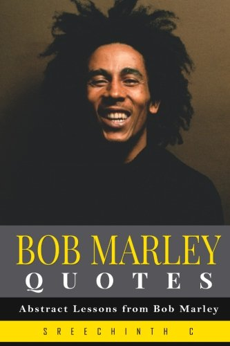 Bob Marley Quotes: Abstract Lessons from Bob Marley
