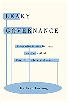 Book Leaky Governance: Alternative Service Delivery and the Myth of Water Utility Independence