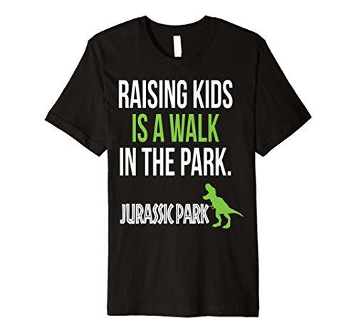 Walk Park (Raising Kids is a Walk in the Park Tshirt)