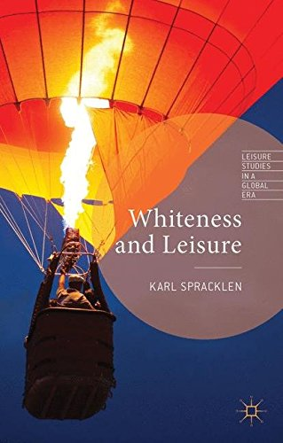 Whiteness and Leisure (Leisure Studies in a Global Era)