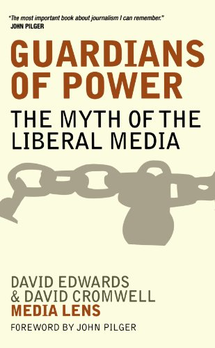 Guardians of Power: The Myth of the Liberal Media (The Myth Of The Liberal Media)