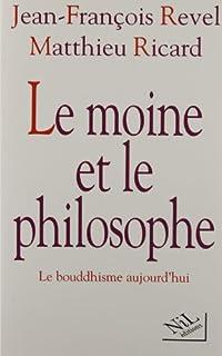 Le moine et le philosophe : le bouddhisme aujourd'hui, Ricard, Matthieu