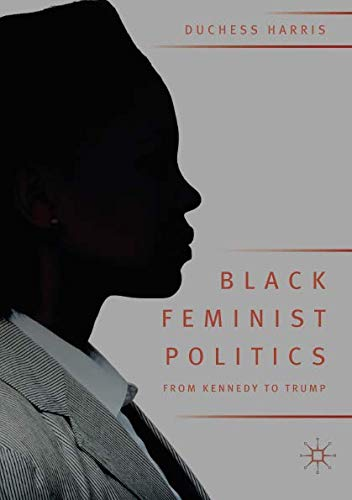 Search : Black Feminist Politics from Kennedy to Trump