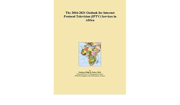 Best Iptv Service 2021 The 2016 2021 Outlook for InterProtocol Television (IPTV