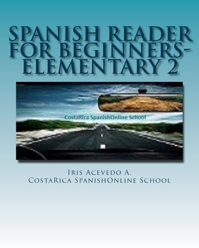 Spanish Reader for Beginners-Elementary 2: Short Paragraphs in Spanish (Volume 2) (Spanish Edition) by Iris Acevedo A. (2015-07-27)