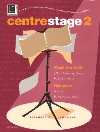 Centrestage: Full Score & Parts v. 2: Four-part Flexible Chamber Music Arrangements Featuring a Soloist by Weill, Kurt, Bizet, Georges (2007) Sheet music by Universal Edition