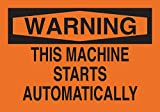 Brady 10'' X 14'' X .06'' Black On Orange .0591'' B-401 Polystyrene Warning Sign''THIS MACHINE STARTS AUTOMATICALLY''