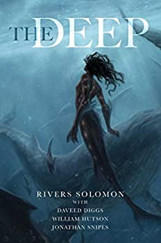 The Deep by Rivers Solomon, Daveed Diggs, William Hutson, Jonathan Snipes science fiction and fantasy book and audiobook reviews