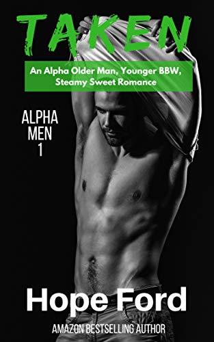 Taken: An Alpha Older Man and Younger BBW (Alpha Men Book 1) (Hope Tattoo)