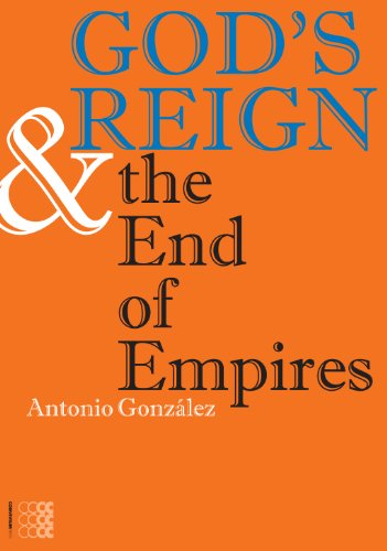 God s Reign and the End of Empires (Theology) (Series Kyrios)