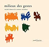img - for Milieux des gestes (Encre Marine) (French Edition) book / textbook / text book