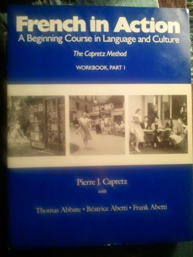 French in Action: A Beginning Course in Language and Culture: Workbook, Part 1 (Yale Language Series)