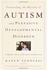 Unraveling the Mystery of Autism and Pervasive Developmental Disorder: A Mother's Story of Research & Recovery by Karyn Seroussi [Paperback(2002/1/8)] Paperback