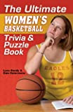 The Ultimate Women's Basketball Trivia and Puzzle Book, Lana Bandy and Dale Ratermann, 1930546904