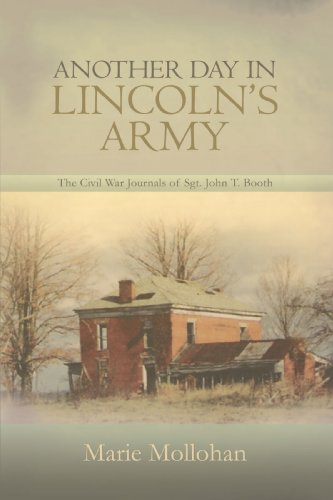 Another Day in Lincoln's Army: The Civil War Journals of Sgt. John T. Booth