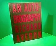 Richard Avedon. Autobiography par Richard Avedon
