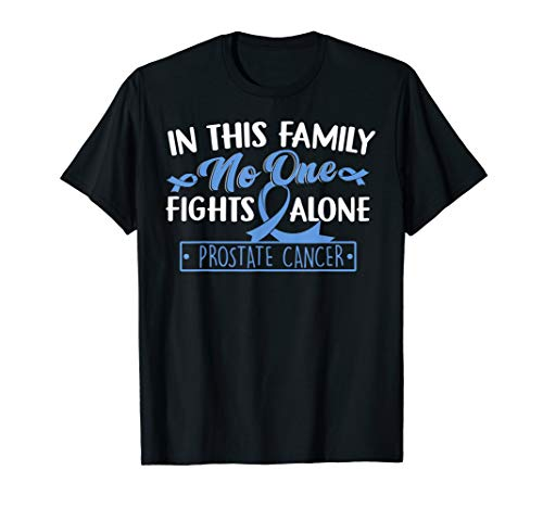 In This Family No One Fights Alone Prostate Cancer Gift T-Shirt -