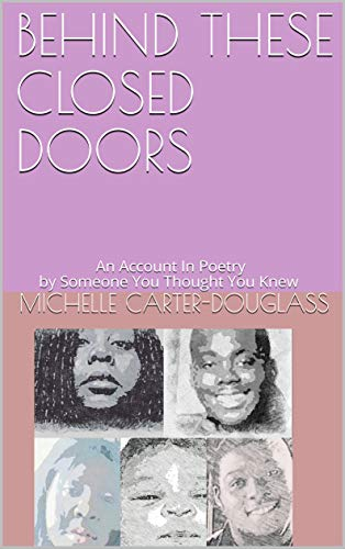 rétro Achat/Vente style distinctif BEHIND THESE CLOSED DOORS: An Account In Poetry by Someone You Thought You  Knew Anniversary Edition (BEHIND CLOSED DOORS Book 1)