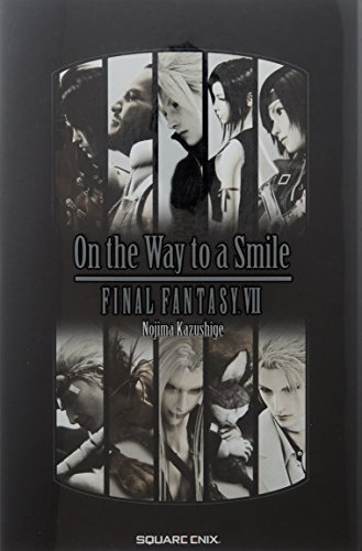 Final Fantasy VII Advent Children On the Way to a Smile Japan NOVEL BOOK (Ff7 On The Way To A Smile)