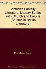 Victorian Fantasy Literature: Literary Battles with Church and Empire (Studies in British Literature) by Karen Michalson (1991-04-01) Hardcover