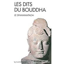 Les Dits du Bouddha : Le Dhammapada (Collections Spiritualites t. 6085) (French Edition)