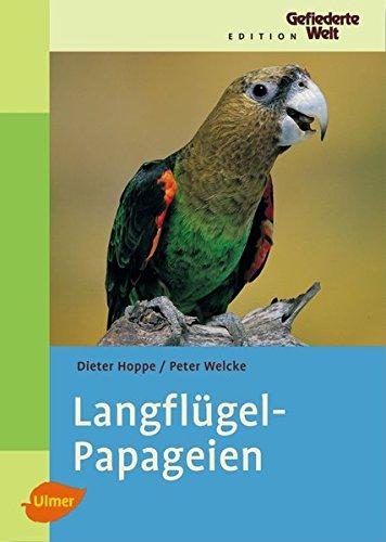 Langflügelpapageien (Edition Gefiederte Welt)