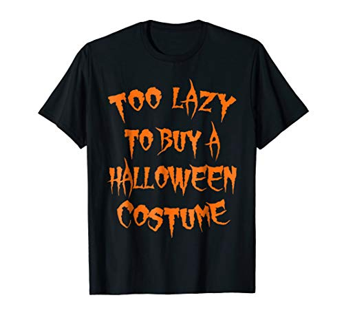 Too Lazy To Buy A Halloween Costume Funny