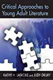 img - for By Kathy Howard Latrobe - Critical Approaches to Young Adult Literature book / textbook / text book