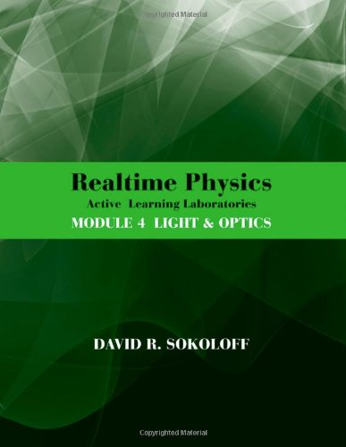RealTime Physics Active Learning Laboratories, Module 4: Light and Optics