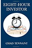 Eight-Hour Investor, Chad Tennant, 1481878174