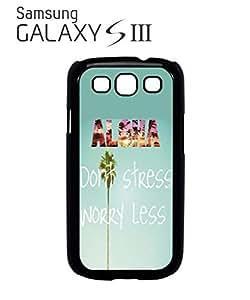 Aloha Hawaii Do Not Stress Worry Less Cell Phone Case Samsung Galaxy S3 White
