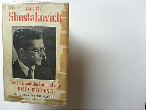 Download online Dmitri Shostakovich;: The life and background of a Soviet composer, PDF, azw (Kindle), ePub, doc, mobi