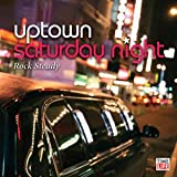 Uptown Saturday Night: Rock Steady