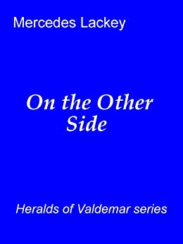 On the Other Side (Valdemar) by [Lackey, Mercedes]