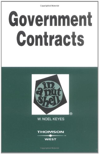 Government Contracts In A Nutshell (In a Nutshell (West Publishing))