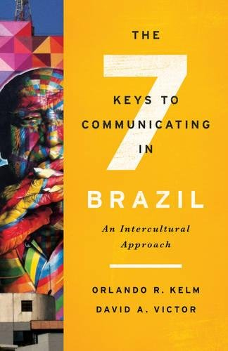 (The Seven Keys to Communicating in Brazil: An Intercultural Approach)
