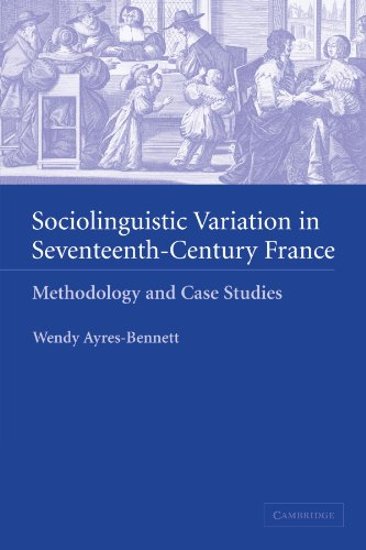 Sociolinguistic Variation in Seventeenth-Century France: Methodology and Case Studies