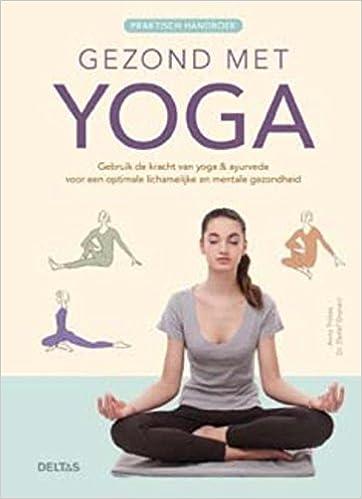 Praktisch handboek gezond met yoga: gebruik de kracht van ...