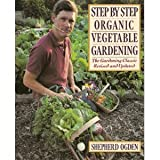 Step by Step Organic Vegetable Gardening, Ogden, Shepherd, 0060922257